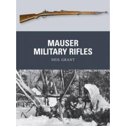 Mauser Military Rifles, Weapon by Neil Grant, 9781472805942.