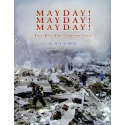 Mayday! Mayday! Mayday!, The Day the Towers Fell by Steve Spak, 9781413427707.