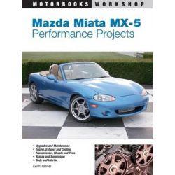 Mazda Miata MX-5 Performance Projects, Motorbooks Workshop by Scott Croughwell, 9780760316207.
