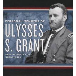 Personal Memoirs of Ulysses S. Grant Audio Book (Audio CD) by Ulysses S Grant, 9781441766762. Buy the audio book online.