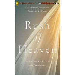 Rush of Heaven, One Woman's Miraculous Encounter with Jesus Audio Book (Audio CD) by Ema McKinley, 9781491547779. Buy the audio book online.