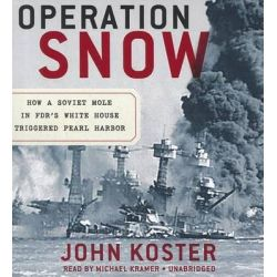 Operation Snow, How a Soviet Mole in FDR's White House Triggered Pearl Harbor Audio Book (Audio CD) by John Koster, 9781470810573. Buy the audio book online.