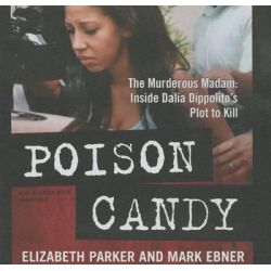 Poison Candy, The Murderous Madam; Inside Dalia Dippolito S Plot to Kill Audio Book (Audio CD) by Professor Elizabeth Parker, 9781504638043. Buy the audio book online.