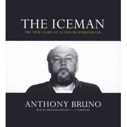 The Iceman, The True Story of a Cold-Blooded Killer Audio Book (Audio CD) by Anthony Bruno, 9781455159666. Buy the audio book online.