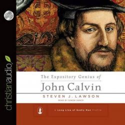 The Expository Genius of John Calvin Audio Book (Audio CD) by Steven J Lawson, 9781633891876. Buy the audio book online.