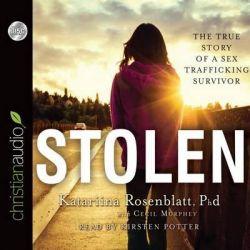 Stolen, The True Story of a Sex Trafficking Survivor Audio Book (Audio CD) by Katariina Rosenblatt, 9781610459082. Buy the audio book online.