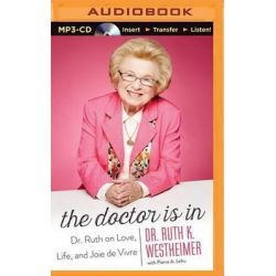 The Doctor Is in, Dr. Ruth on Love, Life, and Joie de Vivre Audio Book (Audio CD) by Dr Ruth Westheimer, Dr, 9781501249068. Buy the audio book online.
