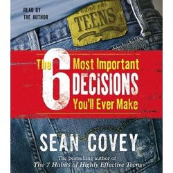 The 6 Most Important Decisions You'll Ever Make, A Guide for Teens Audio Book (Audio CD) by Sean Covey, 9780743540148. Buy the audio book online.