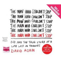 The Man Who Couldn't Stop Audio Book (Audio CD) by David Adam, 9781471280399. Buy the audio book online.