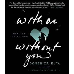 With or Without You Audio Book (Audio CD) by Domenica Ruta, 9780385360951. Buy the audio book online.