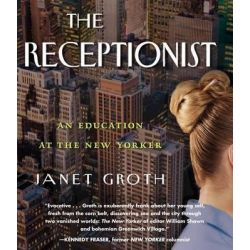 The Receptionist, An Education at the New Yorker Audio Book (Audio CD) by Janet Groth, 9781611747812. Buy the audio book online.