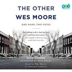 The Other Wes Moore, One Name, Two Fates Audio Book (Audio CD) by Wes Moore, 9780307736031. Buy the audio book online.