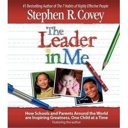 The Leader in Me, How Schools and Parents Around the World are Inspiring Greatness, One Child at a Time Audio Book (Audio CD) by Stephen R. Covey, 9780743580793. Buy the audio book online.