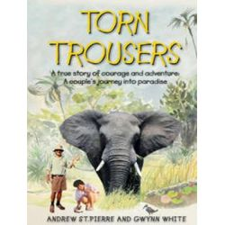 Torn Trousers, A True Story of Courage and Adventure: How a Couple Sacrificed Everything to Escape to Paradise Audio Boo