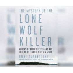 The Mystery of the Lone Wolf Killer, Anders Behring Breivik and the Threat of Terror in Plain Sight Audio Book (Audio CD) by Unni Turrettini, 9781682620830. Buy the audio book online.