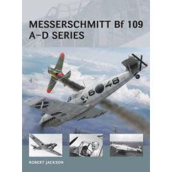 Messerschmitt BF 109 - A-D Series, Air Vanguard by Adam Tooby, 9781472804860.