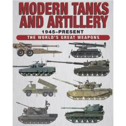 Modern Tanks and Artillery, 1945-Present by Michael E. Haskew, 9781782742050.