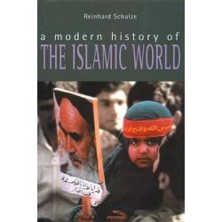 Modern History of the Islamic World by Reinhard Schulze, 9780814798195.