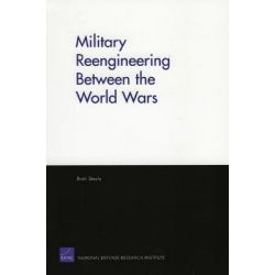 Military Reengineering Between the World Wars by Brett Steele, 9780833037213.