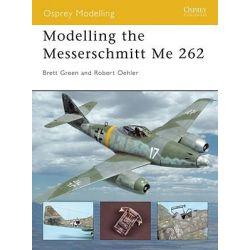 Modelling the Messerschmitt Me 262, Osprey Modelling by Robert Oehler, 9781841768007.