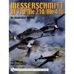 Messerschmitt Bf 110/Me 210/Me 410, An Illustrated History by Heinz Mankau, 9780764317842.