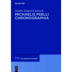 Michaelis Pselli Chronographia, Millennium-Studien / Millennium Studies by Diether Roderich Reinsch, 9783110347319.