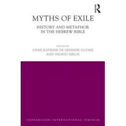 Myths of Exile, History and Metaphor in the Hebrew Bible by Ingrid Hjelm, 9781138886896.