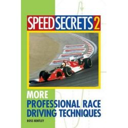 More Professional Race Driving Techniques, 2 by Ross Bentley, 9780760315101.