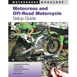 Motocross And Off-Road Motorcycle Setup Guide, Motorbooks Workshop by Mark Thomson, 9780760335963.