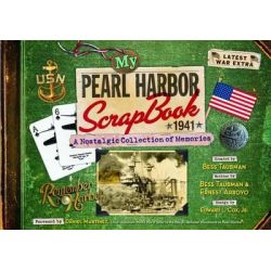 My Pearl Harbor Scrapbook 1941, A Nostalgic Collection of Memories by Bess Taubman, 9781883443085.