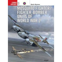 Mosquito Fighter Units of World War 2, Osprey Combat Aircraft by Martin Bowman, 9781855327313.