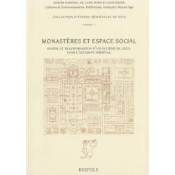 Monasteres Et Espace Social, Topographie, Circulation Et Hierarchie Dans Les Ensembles Monastiques de Loccident Medieval by M Lauwers, 9782503535814.