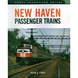 New Haven Passenger Trains, Great Passenger Trains S. by Peter E. Lynch, 9780760322888.