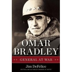 Omar Bradley, General at War by Jim DeFelice, 9781596981393.