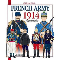 Officers and Soldiers of the French Army 1914, August - December 1914 by Andre Jouineau, 9782352501046.