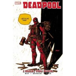 Deadpool, Volume 6: I Rule, You Suck by Daniel Way, 9780785151364.