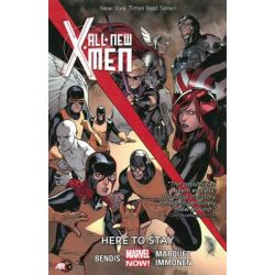 All-New X-Men, Here to Stay (Marvel Now) Volume 2 by Brian Michael Bendis, 9780785166382.