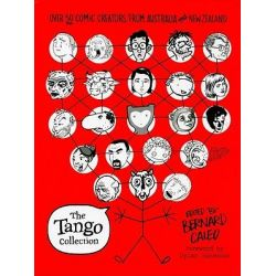 The Tango Collection : Over 50 Comic Creators From Australia And New Zealand, Over 50 Comic Creators From Australia And New Zealand by Bernard Caleo, 9781742371436.