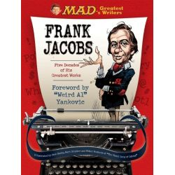 Mad's Greatest Writers : Frank Jacobs, Five Decades of His Greatest Works by Frank Jacobs, 9780762456574.