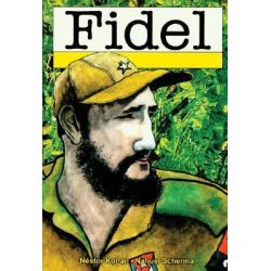 Fidel : A Graphic Novel Life Of Fidel Castro, A Graphic Novel Life Of Fidel Castro by Nestor Kohan, 9781583227824.