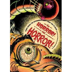 The Horror! The Horror!, Comic Books the Government Didn't Want You to Read! by Jim Trombetta, 9780810955950.