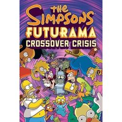 The Simpsons Futurama Crossover Crisis, Simpsons Futurama by Matt Groening, 9780810988378.