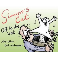 Simon's Cat Off to the Vet . . . and Other Cat-Astrophes by Simon Tofield, Artist, 9781617754029.