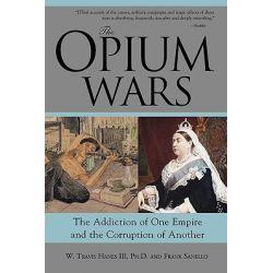 Opium Wars by W Travis Hanes, 9781402201493.