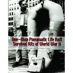 One-man Pneumatic Life Raft Survival Kits of World War II, Schiffer Military History Book by Robert S. McCarter, 9780764324352.