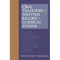 Oral Tradition and Written Record in Classical Athens, Cambridge Studies in Oral and Literate Culture by Rosalind Thomas, 9780521425186.