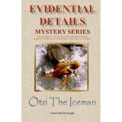 Otzi the Iceman, Evidential Details Mystery by Seeds / McMoneagle, 9780982692813.