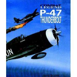 P-47 Thunderbolt, Combat Legends S. by Jerry Scutts, 9781840374025.