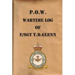 P.O.W. Wartime Log of F/Sgt. T.D.Glenn by T D Glenn, 9780956373373.