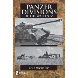 Panzer Divisions of the Waffen-SS by Rolf Michaelis, 9780764344770.